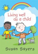 Living Well as a Child