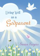 Living Well as a Godparent