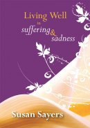 Living Well in Suffering and Sadness