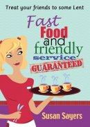 Fast Food and Friendly Service Guaranteed