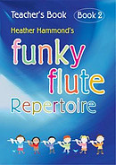 Funky Flute Repertoire: Teacher Book 2