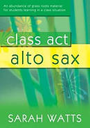Class Act Alto Sax - Pupil Single Book**do Not Use In Sales Orders***