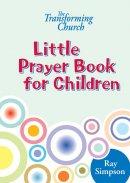 The Transforming Church - Little Prayer Book for Children
