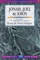Lifebuilder Bible Study: Jonah, Joel & Amos