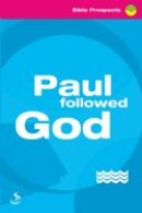 Paul Followed God