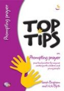 Top Tips On Prompting Prayer