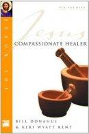 Jesus 101 : Compassionate Healer