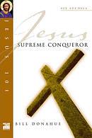 Jesus 101: Supreme conquerer