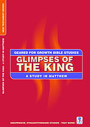 Study on Matthew: Glimpses of the King: