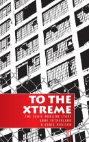 To The Xtreme: The Eddie Murison Story