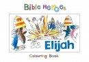 Bible Heroes - Elijah