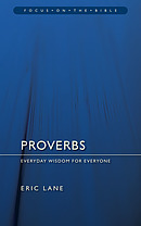 Proverbs : Focus on the Bible
