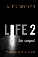 Life 2 The Sequel