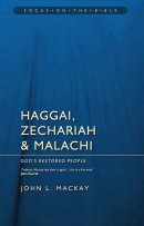 Haggai Zechariah And Malachi - Focus on the Bible