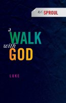A Walk With God - Luke