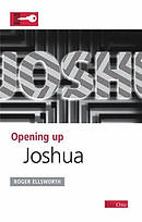 Joshua : Opening Up the Bible