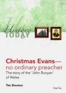 Christmas Evans No Ordinary Preacher Pb