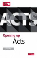 Acts : Opening Up the Bible