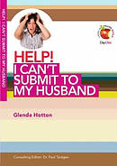 Help I Can't Submit To My Husband