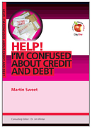 Help! I'm Confused About Credit and Debt