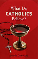 What Do Catholics Believe?