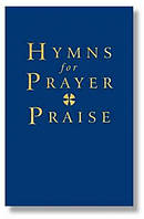 Hymns for Prayer and Praise Words and Melody Edition