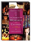 Creative Ideas For Sacramental Worship