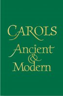 Carols Ancient and Modern: Words Edition