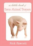 Little Book Of Farm Animal Prayers