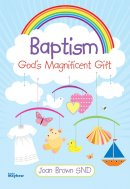 Baptism - God's Magnificent Gift