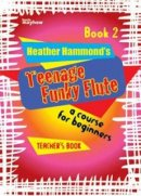 Teenage Funky Flute - Book 2 Teacher