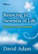 Rejoicing In Newness Of Life