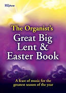 The Organist's Great Big Lent & Easter Book