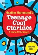 Teenage Cool Clarinet - Book 1 Teacher