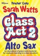 Class Act 2 Sax - Teacher Copy