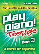 Play Piano! Teenage - Book 3