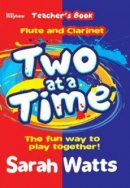 Two at a Time Flute & Clarinet - Teachers Book