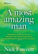 A Most Amazing Man - Year B
