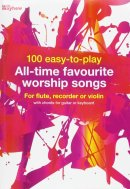 100 EASY TO PLAY ALL TIME FAVOURITE WORSHIP  SONGS