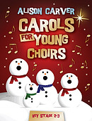 Carols for Young Choirs