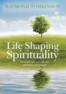 Life Shaping Spirituality