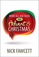 More All-Age Talks for Advent and Christmas