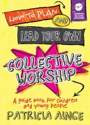 How to Plan and Lead Your Own Collective Worship
