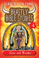 Beastly Bible Stories Volume 4