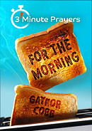 3 - Minute Prayers For The Morning