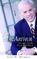 John Macarthur Servant Of The Word And F