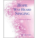 Hope Was Heard Singing