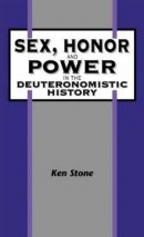 Sex, Honor and Power in the Deuteronomistic History