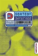 Sorted?: The Distinctive Guide to Life's Big Issues