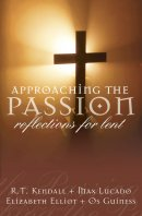 Approaching the Passion : Refections for Lent